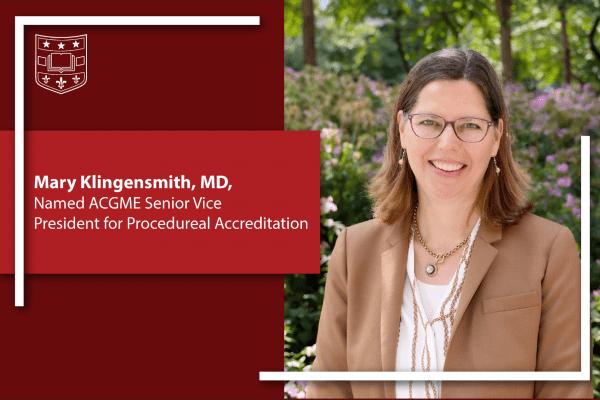 Klingensmith Named ACGME Senior Vice President for Procedural Accreditation