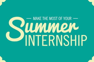 5 Ways to Make the Most Out of Your Summer Internship