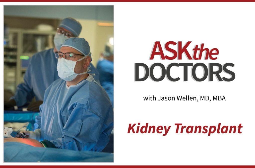 Ask the Doctors: Kidney Transplant