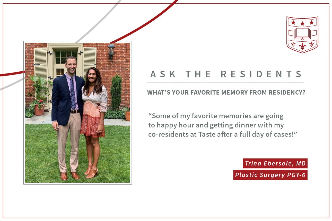 "When asked, ""What's your favorite memory from residency,"" Tina Ebersole, PGY-6 plastic and reconstructive surgery resident says, ""Some of my favorite memories are going to happy hour and getting dinner with my co-residents at Taste after a full day of cases."""
