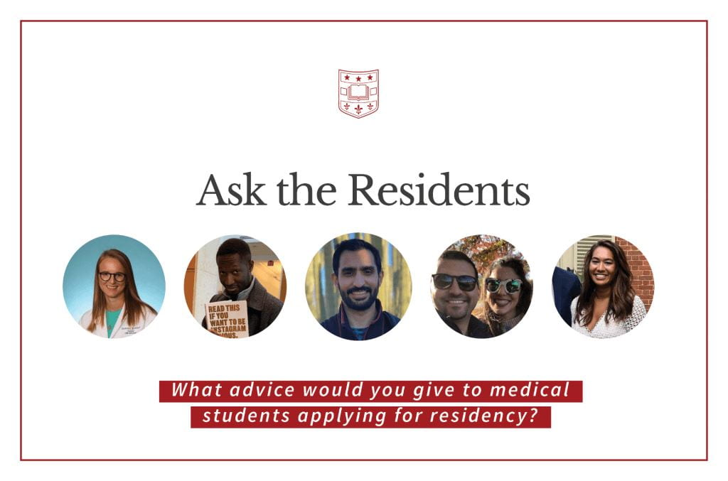 Ask the Residents: What Advice Would You Give Medical Students Applying for Residency?