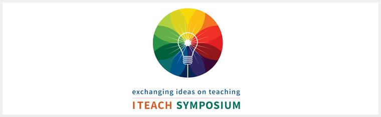 iTeach Biennial Faculty Symposium