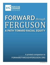 This blue cover of the Forward through Ferguson report includes the subtitle, A path toward racial equity