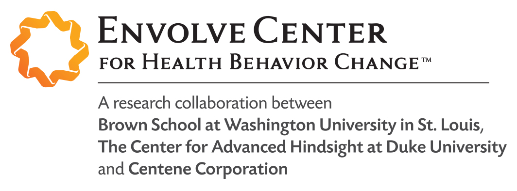 Envolve center for health behavior change, a research collaboration between brown school at washington university in st louis , the center for advanced hindsigh at duke university and Centene Corporation