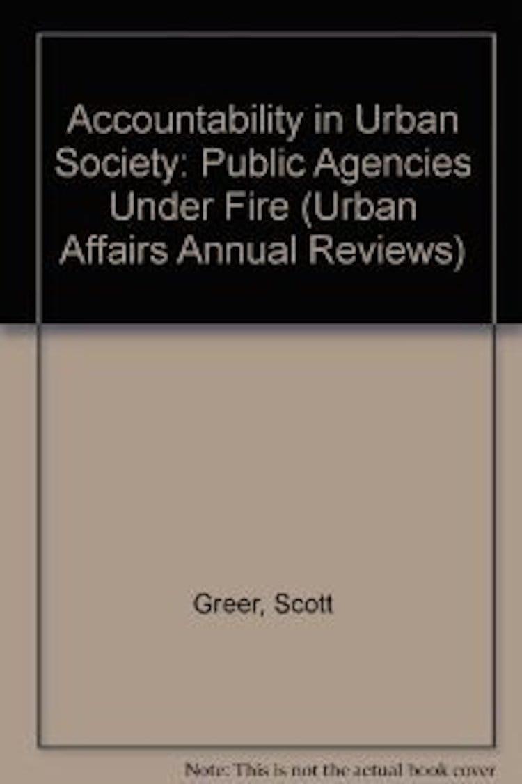 Accountability in Urban Society: Public Agencies Under Fire