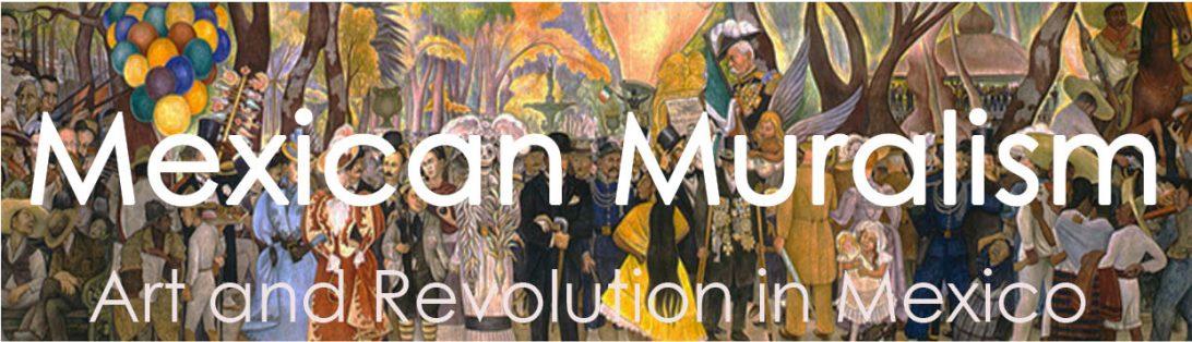 Revolution In Art Mexican Muralism Mexican Muralism
