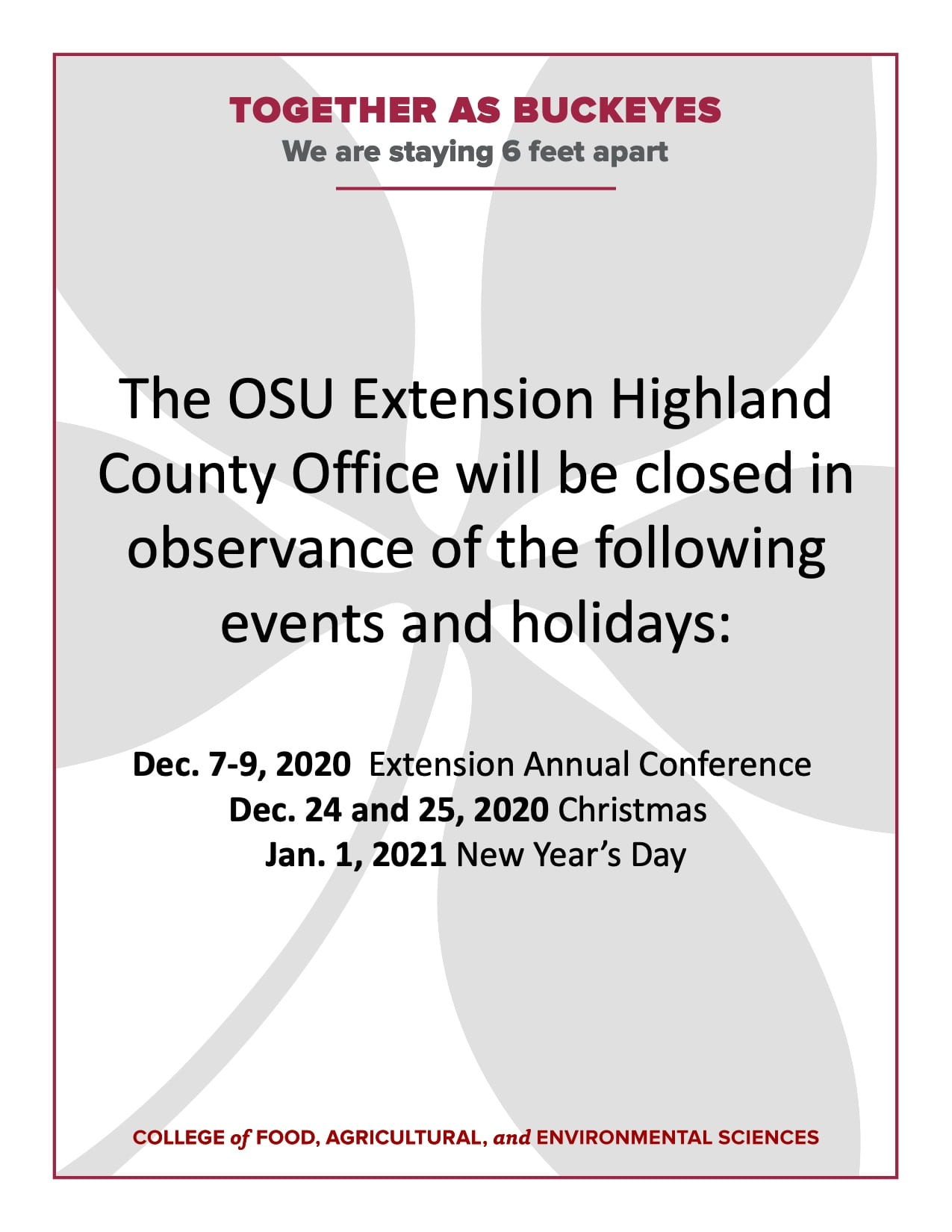 The OSU Extension Highland County Office will be closed in observance of the following events and holidays: Dec. 7-9, 2020 Extension Annual Conference; Dec. 24 and 25, 2020 Christmas, and Jan. 1 2021 New Year's Day