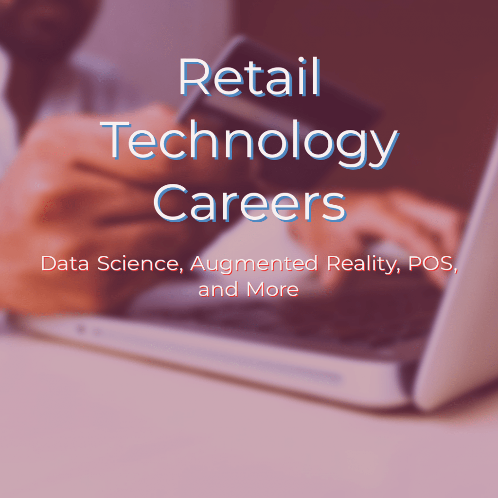 Retail Technology Careers data science, augmented reality, pos, and more