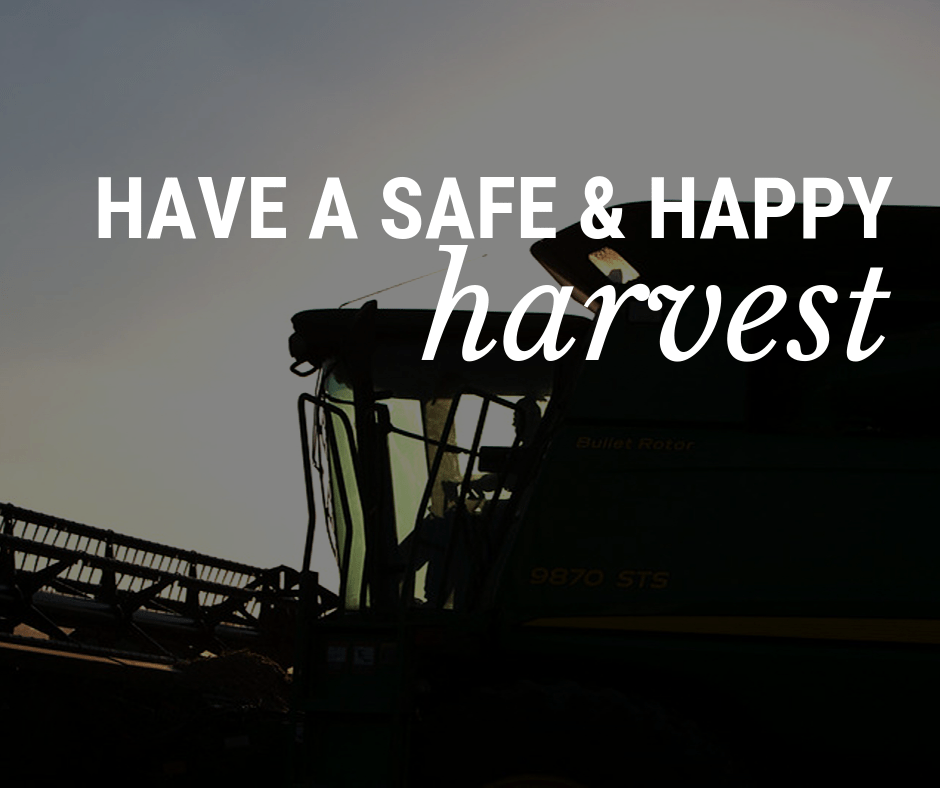 Have a safe and happy harvest