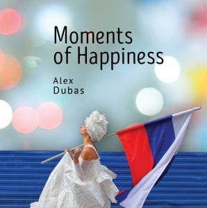 Moment of Happiness, Alex Dubas