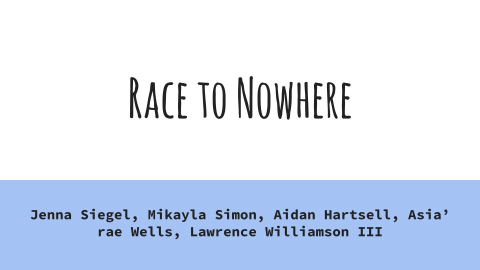 "an analysis of the film race to nowhere The film ""race to nowhere"" was originally made because of vicki abeles' concern for her own children after a thirteen year old girl committed suicide because of."