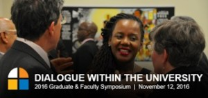 Dialog Within The University - A cluster conference symposium for faculty, graduate, students, staff, and university administrators who want to appropriately bring their faith into the public conversations within the university. November 12, 2016 - RSVP today! - www.facultysymposium.wordpress.com
