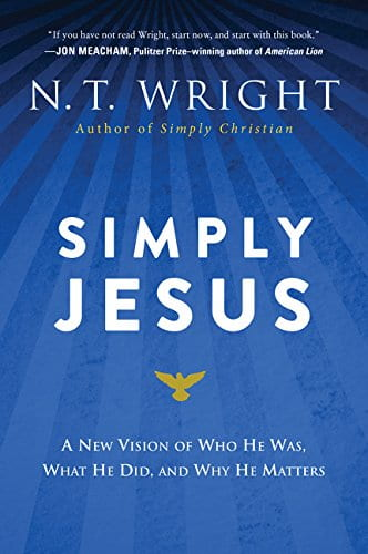 Cover of the book Simply Jesus by N. T. Wright Sub title: A new vision of who He was, what He did, and why He matters
