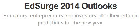 2014 edSurge Outlooks