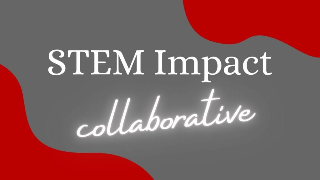 STEM Impact collaborative over a scarlet and gray background
