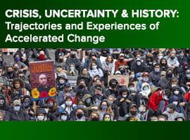 Crisis, Uncertainty & History