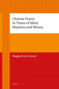 Book cover for Chinese Poetry in Times of Mind, Mayhem and Money