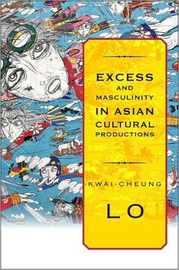 Book cover for Excess and Masculinity in Asian Cultural Productions