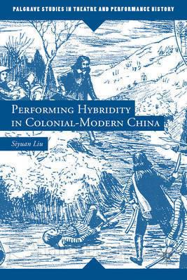 Book cover for Performing Hybridity in Colonial-Modern China
