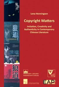 Lena Henningsen. Copyright Matters: Imitation, Creativity and Authenticity in Contemporary Chinese Literature. Intersentia / Berliner Wissenschafts-Verlag, 2010. 279 pp. ISBN: 978-94-0000-044-5 (paper).