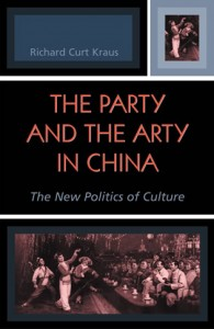 Richard Curt Kraus The Party and the Arty in China: The New Politics of Culture. Lanham, MD: Rowman and  			Littlefied, 2004. 264 pp. ISBN: 978-0-7425-2719-5 (Hardback); 978-0-7425-2720-1 (Paperback)
