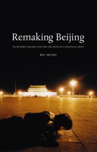 Hung Wu. Remaking Beijing: Tiananmen Square and the Creation of a Political Space.  Chicago: University of Chicago Press, 2005. Copublished with Reaktion Books. 240pp. 133 halftones, 60 color plates.  ISBN: 978-0-226-36078-2 (cloth); ISBN: 978-0-226-36079-9 (paper)