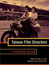 Emilie Yueh-yu Yeh and Darrell William Davis. Taiwan  Film Directors: A Treasure Island. NY: Columbia University Press, 2005. 312pp. 		ISBN: 0-231-12898-3 (cloth); ISBN: 0-231-12899-1 (paper)