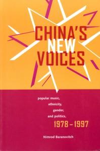 Nimrod Baranovitch.               China's New Voices. Popular Music, Ethnicity, Gender and Politics,              1978–1997. Berkeley: University of California Press,              2003. ISBN: 0-520-23450-2 (paperback), 0-520-23449-9 (hardcover).