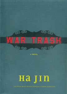Ha Jin. War            Trash: A Novel.. New York: Pantheon Books, 2004. pp. 352. ISBN            0-375-42276-5 (Cloth).