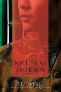 Su Tong. My Life as Emperor. Tr. Howard Goldblatt. New York: Hyperion East, 2005. 312 pp. ISBN 1401374042 (pbk); ISBN            140136666X (cloth)