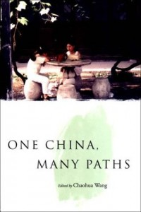 Chaohua Wang, ed.               One China, Many Paths             . New York: Verso, 2003. 368pp. US$              30. ISBN 1-85984-537-1 (cloth); ISBN: 1-84467-535-1 (paper, published 2005)