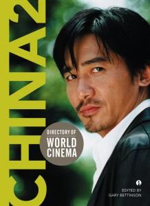 Gary Bettinson, ed. Directory of World Cinema, China 2. Bristol: Intellect, 2015. 300 pp. ISBN: 1783204001 (Paperback: $36.00)