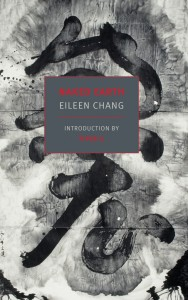 Eileen Chang, Naked Earth. Introduction by Perry Link. New York: New York Review Books, 2015. 400 pp. ISBN: 9781590178348 (paper). Pages: 400