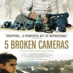 5 Broken Cameras (2011): An Enduring Document of the Palestinian Experience for Westerners and Arabs Alike