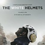 """The White Helmets"" -- Inspiration from the Rubble"