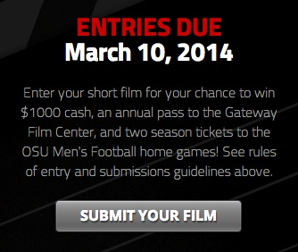 Enter your short film for your chance to win $1000 cash, an annual pass to the Gateway Film Center, and two season tickets to the OSU Men's Football home games! See rules of entry and submissions guidelines above.