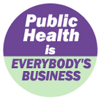 Public Health is Everybody's Business