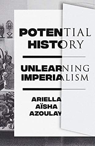 book cover of Potential History: Unlearning Imperialism