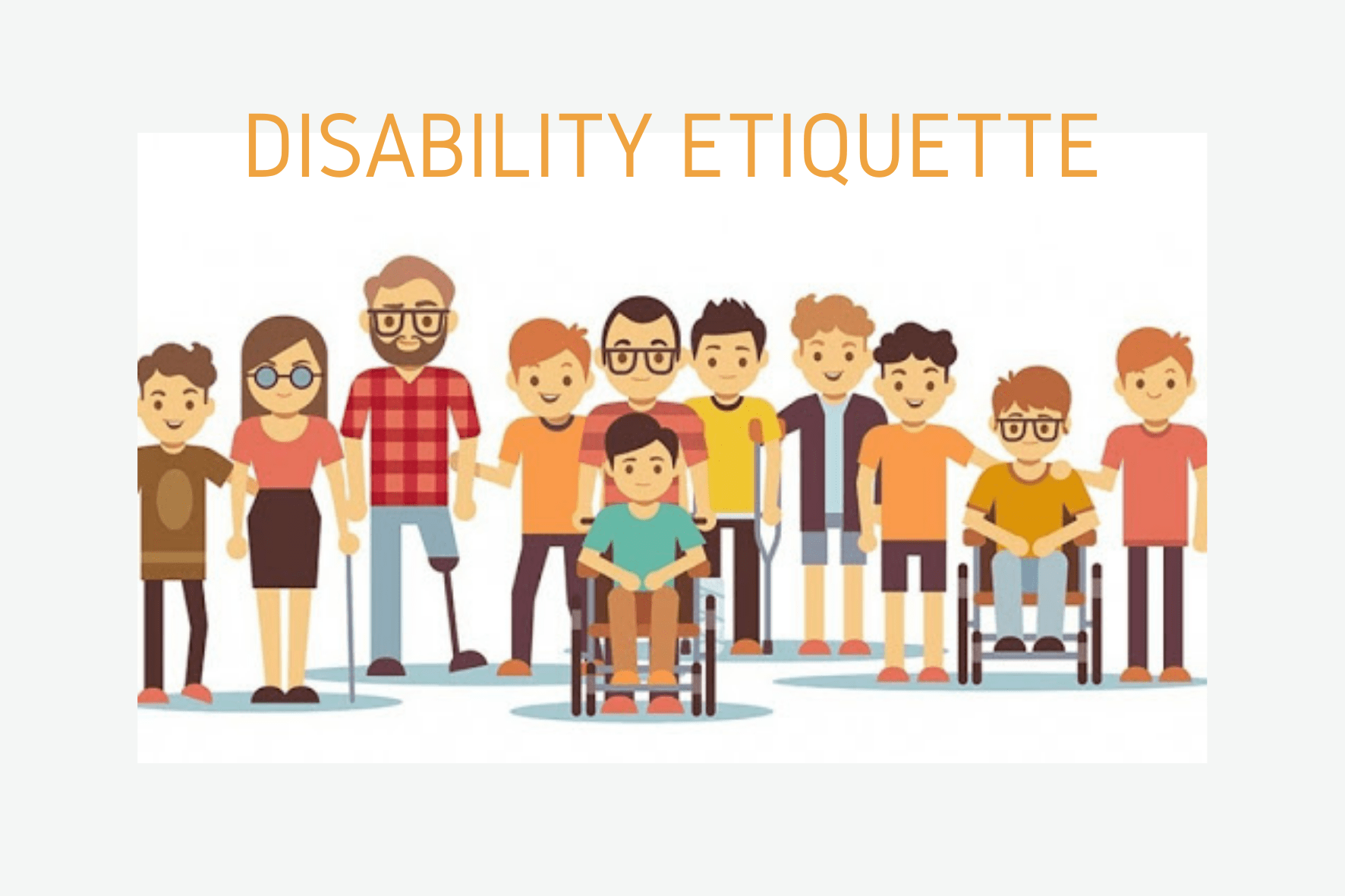 Cartoon image of individuals with varying disabilities with the words DISABILITY ETIQUETTE above them.