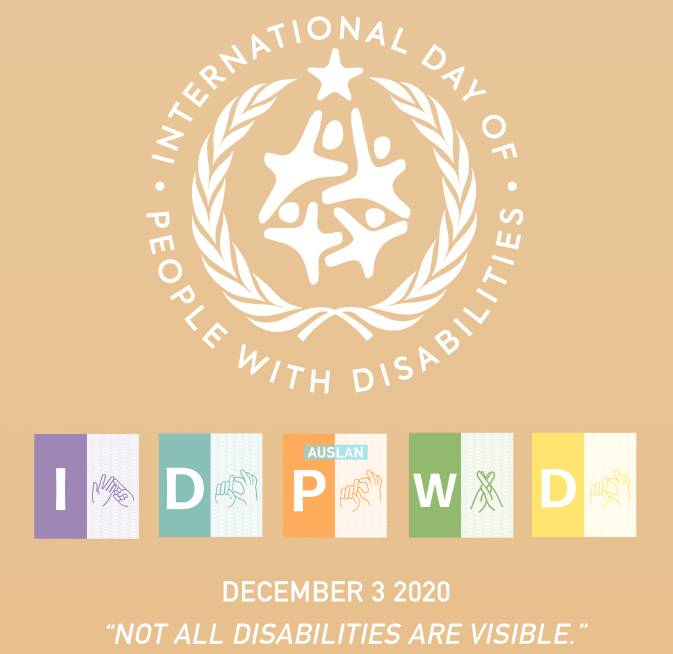 "Tan background image with a white logo for the International Day of People with Disabilities; under the logo are the letters I, D, P, W, D, with the sign language symbol for each letter represented next to them. The bottom of the image has the date ""December 3, 2020"" and the quote ""Not all disabilities are visible"" written in white text."