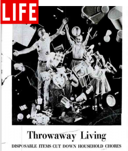 LIFE Magazine: Throwaway Living