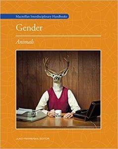 Gender: Animals edited by Juno Salazar Parreñas