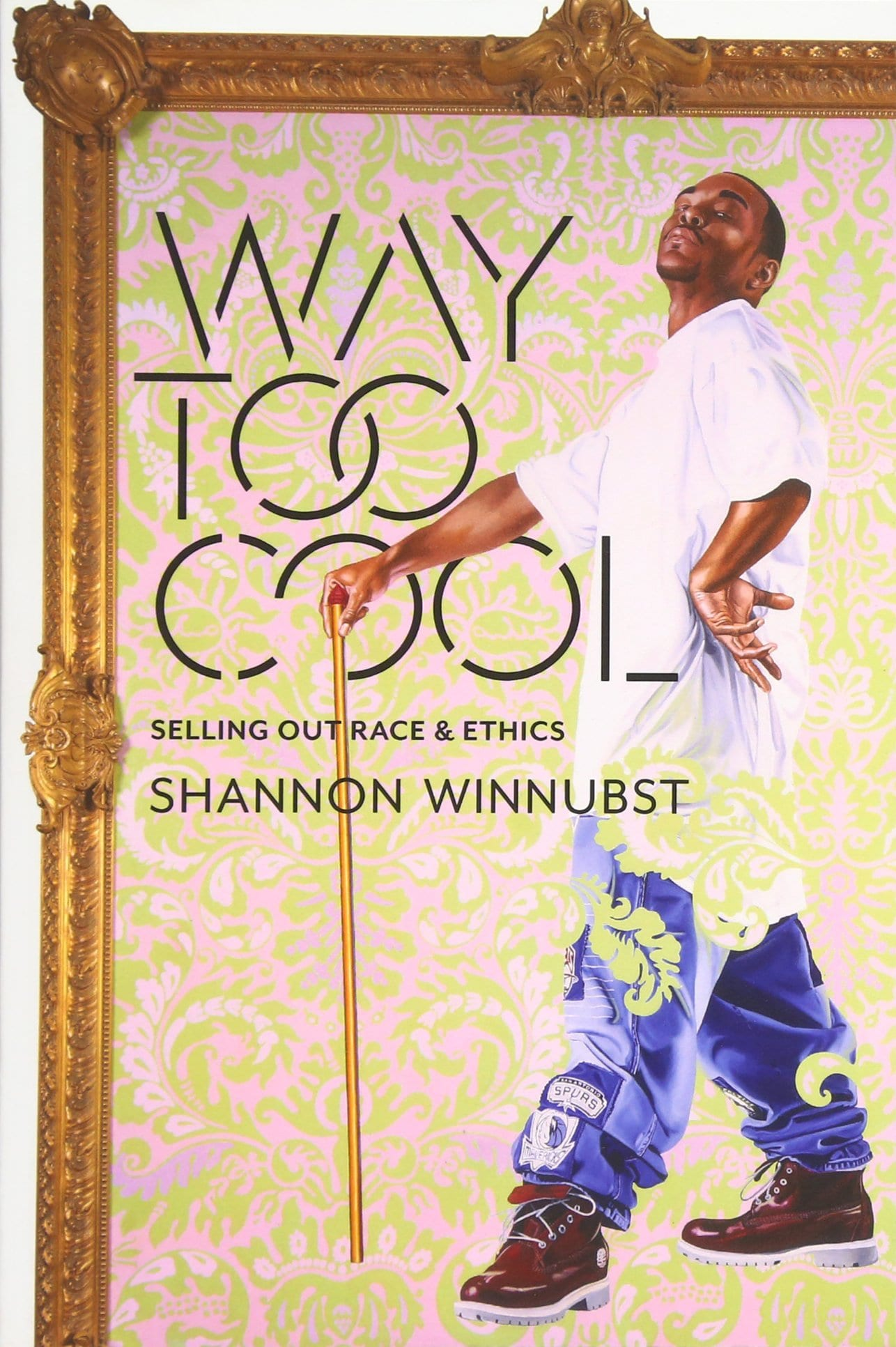 Way Too Cool: Selling Out Race and Ethics by Dr. Shannon Winnubst