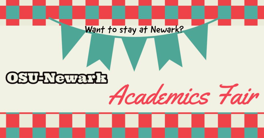 Want to stay at Newark? OSU-Newark Academics Fair