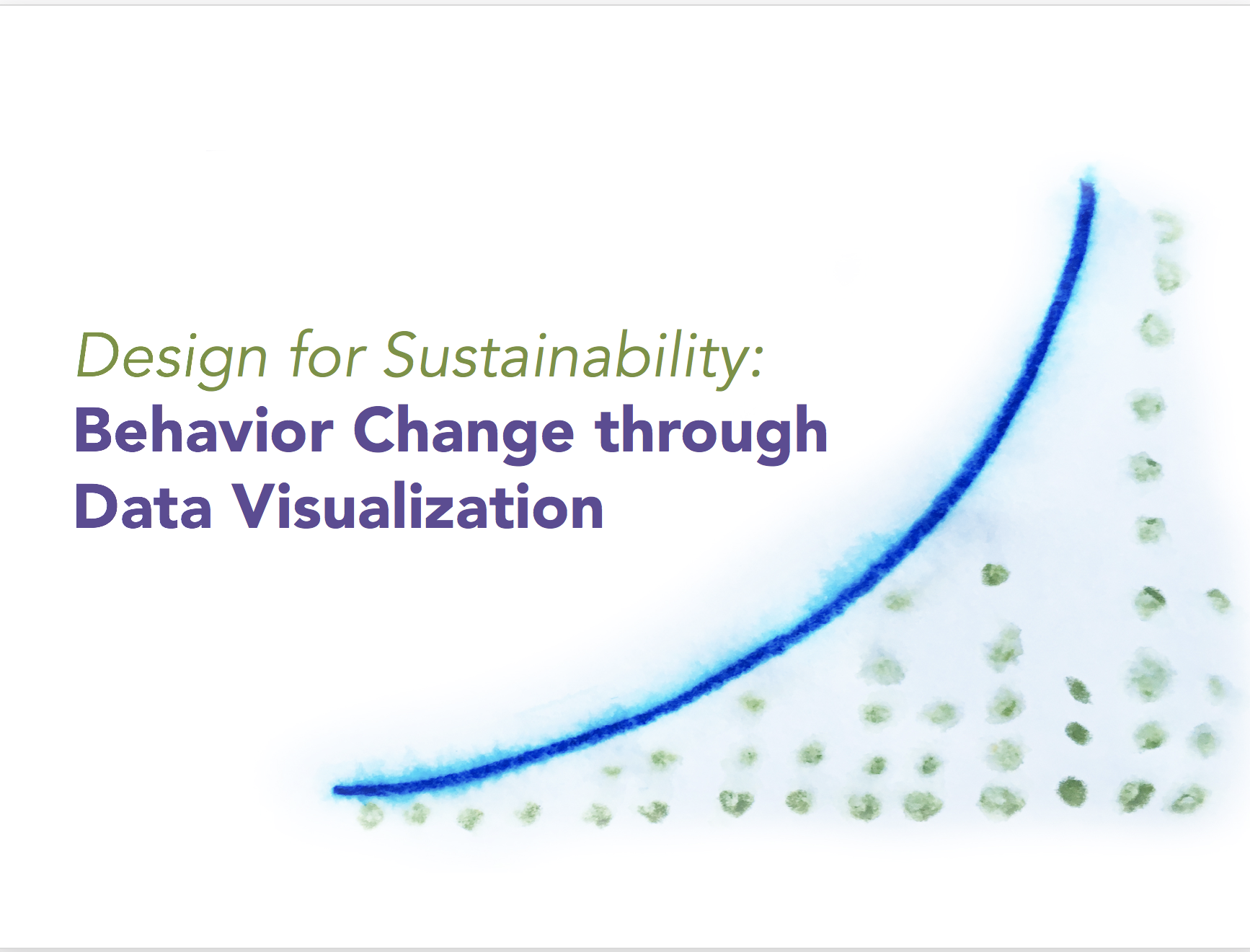 "Title screen from Professor Egenhoefer's presentation titled ""Design for Sustainability: Behavior Change Through Data Visualization"""