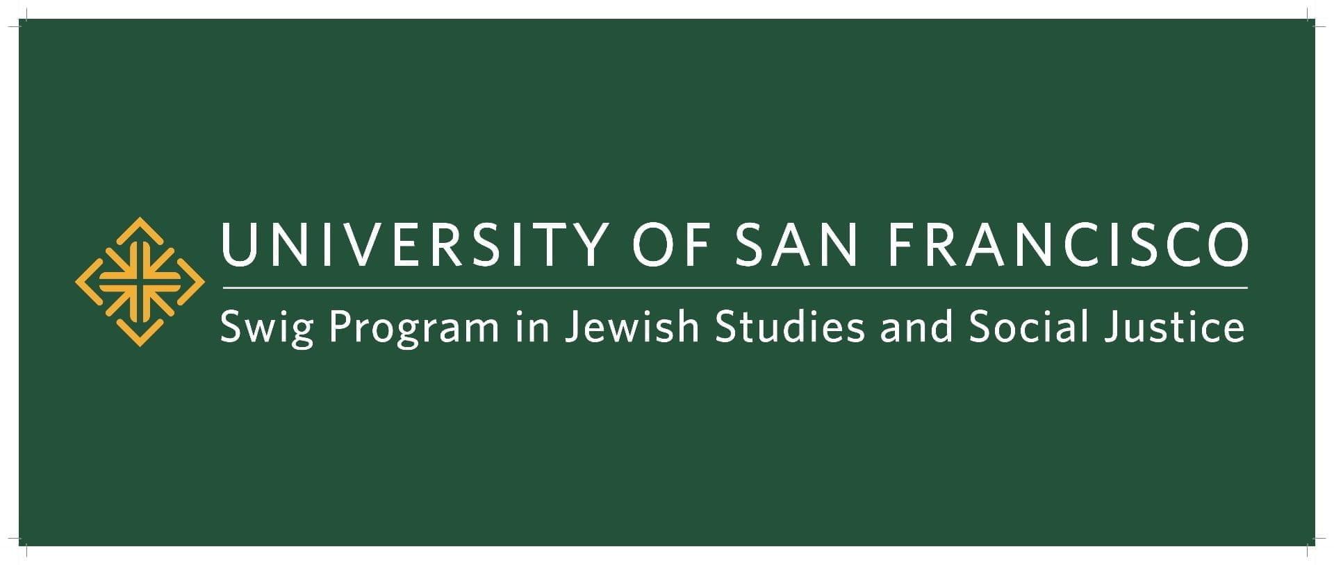 University of San Francisco - Swig Program in Jewish Studies and Social Justice