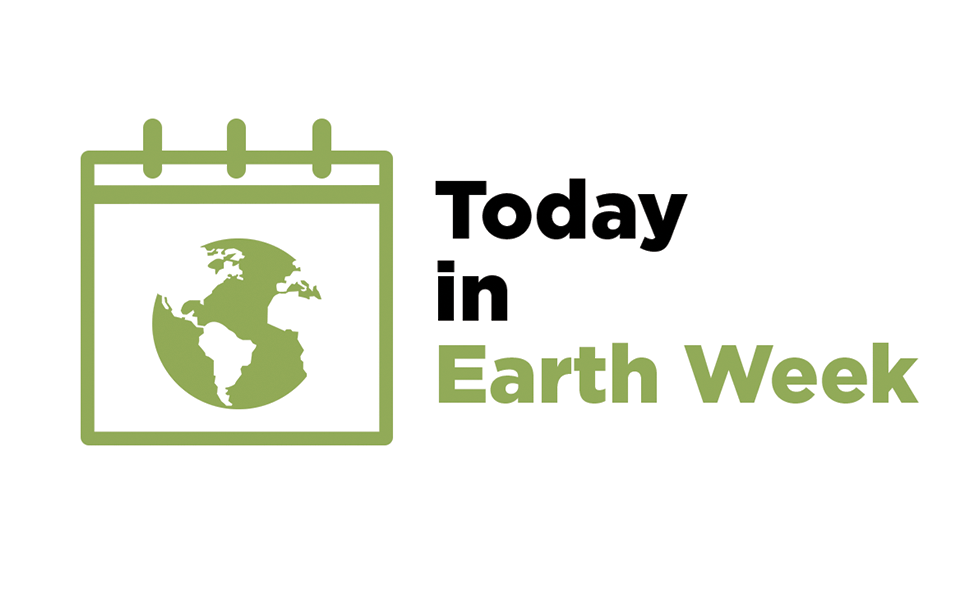 image with white background, green calendar and earth graphic, and text reading Today in Earth Week