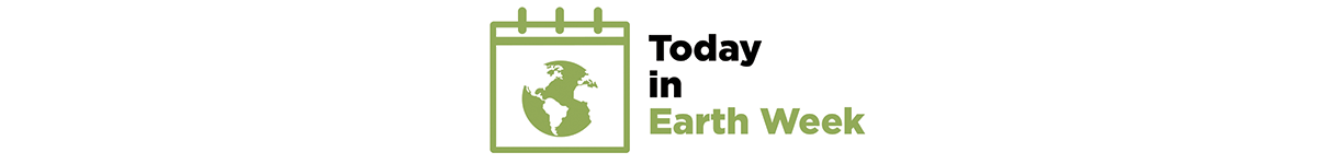 image banner with white background, green calendar outline with earth graphic, text reading Today in Earth Week