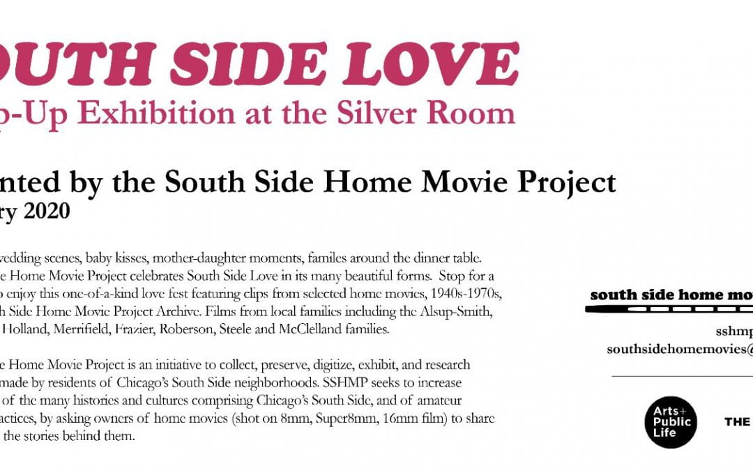 Feb 15 – Mar 1: South Side Love: Pop Up Home Movies Exhibition