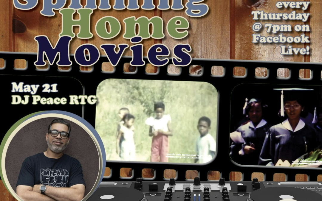 "May 21: Spinning Home Movies: ""Reflections"" with DJ Peace RTG"